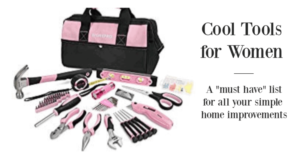 list of tools every female homeowner should have and why