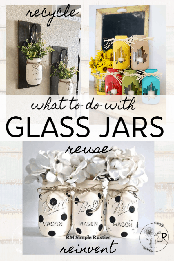 what to do with empty glass jars.  Images of mason jars turned into pretty crafts